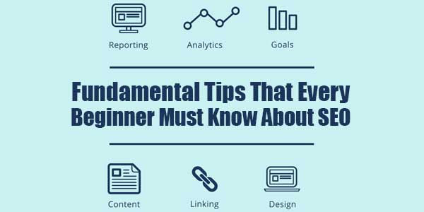 Fundamental-Tips-That-Every-Beginner-Must-Know-About-SEO-2