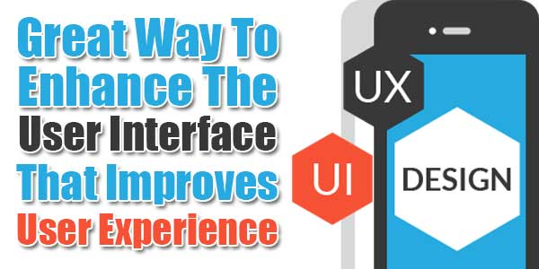 Great-Way-To-Enhance-The-User-Interface-That-Improves-User-Experience