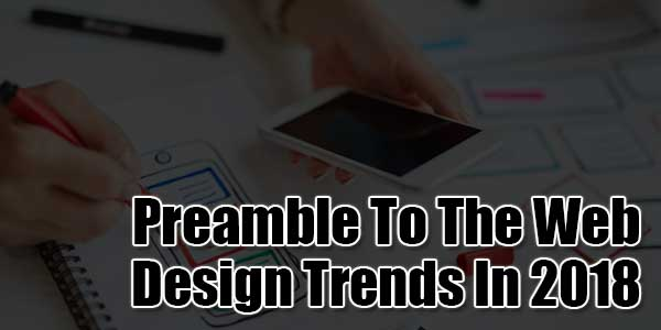 Preamble-To-The-Web-Design-Trends-In-2018