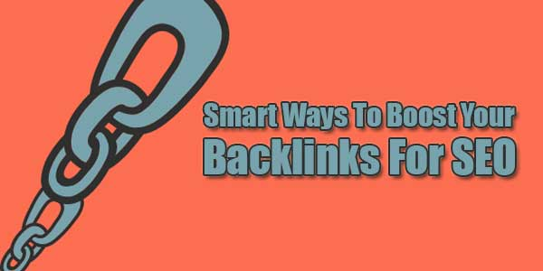 Smart-Ways-To-Boost-Your-Backlinks-For-SEO