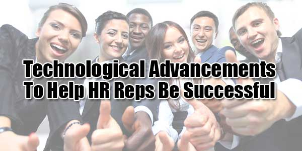 Technological-Advancements-To-Help-HR-Reps-Be-Successful
