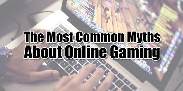 The-Most-Common-Myths-About-Online-Gaming