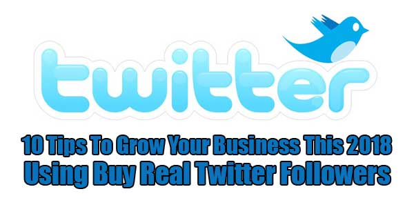 10-Tips-To-Grow-Your-Business-This-2018-Using-Buy-Real-Twitter-Followers