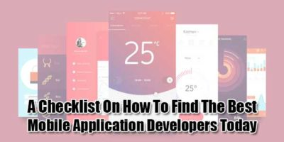 A-Checklist-On-How-To-Find-The-Best-Mobile-Application-Developers-Today