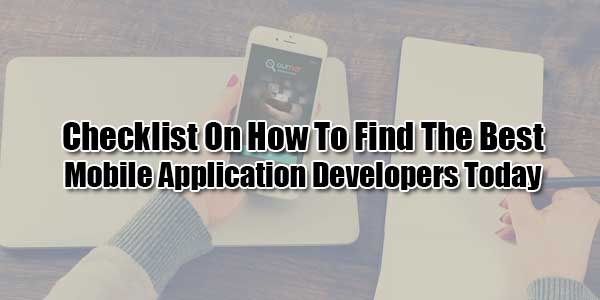 Checklist-On-How-To-Find-The-Best-Mobile-Application-Developers-Today