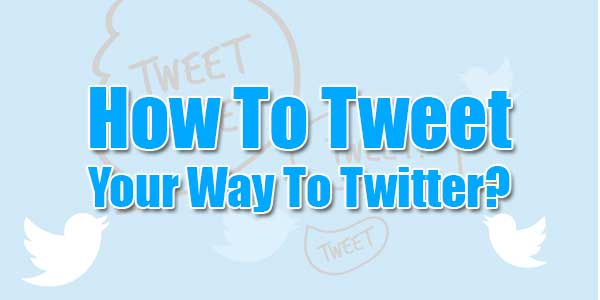 How-To-Tweet-Your-Way-To-Twitter