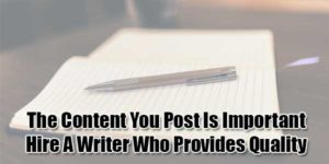 The-Content-You-Post-Is-Important-Hire-A-Writer-Who-Provides-Quality