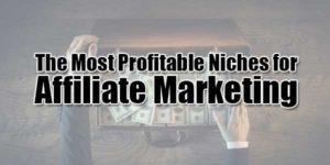 The-Most-Profitable-Niches-for-Affiliate-Marketing
