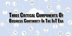 Three-Critical-Components-Of-Business-Continuity-In-The-IoT-Era