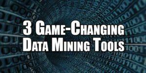 3-Game-Changing-Data-Mining-Tools