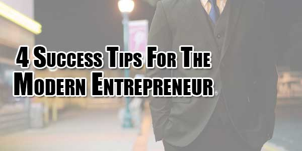 4-Success-Tips-For-The-Modern-Entrepreneur