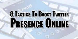 8-Tactics-To-Boost-Twitter-Presence-Online