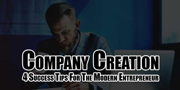 Company-Creation-4-Success-Tips-For-The-Modern-Entrepreneur