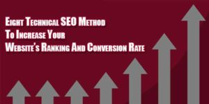 Eight-Technical-SEO-Method-To-Increase-Your-Website's-Ranking-And-Conversion-Rate