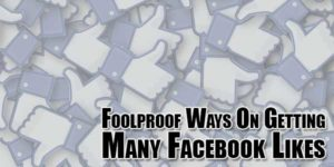Foolproof-Ways-On-Getting-Many-Facebook-Likes