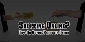 Shopping-Online--Tips-On-Buying-Products-Online