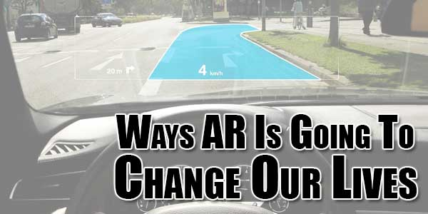 Ways-AR-Is-Going-To-Change-Our-Lives