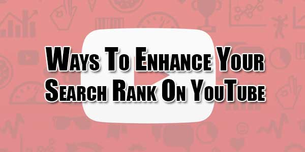 Ways-To-Enhance-Your-Search-Rank-On-YouTube