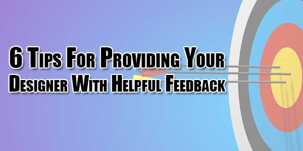 6-Tips-For-Providing-Your-Designer-With-Helpful-Feedback