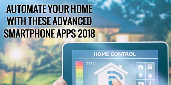 Automate-Your-Home-With-These-Advanced-SmartPhone-Apps-2018