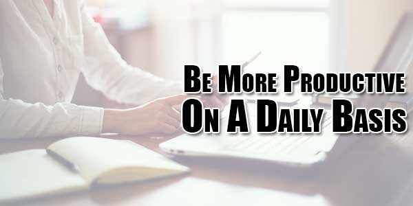 Be-More-Productive-On-A-Daily-Basis
