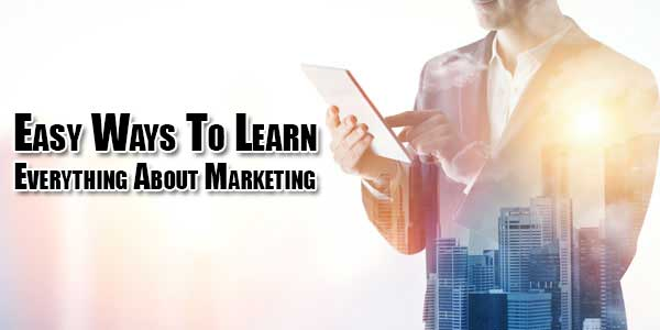 Easy-Ways-To-Learn-Everything-About-Marketing