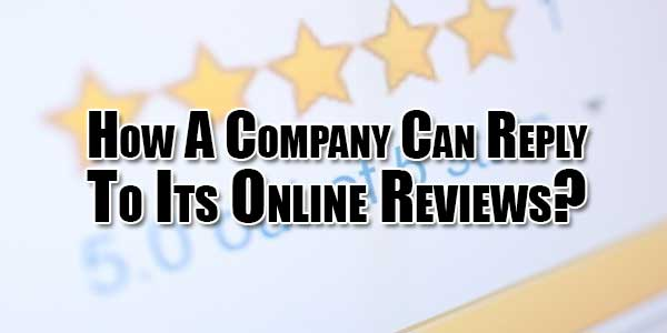 How-A-Company-Can-Reply-To-Its-Online-Reviews