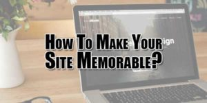 How-To-Make-Your-Site-Memorable
