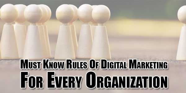 Must-Know-Rules-Of-Digital-Marketing-For-Every-Organization