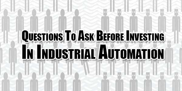 Questions-To-Ask-Before-Investing-In-Industrial-Automation