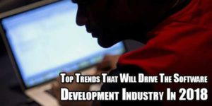 Top-Trends-That-Will-Drive-The-Software-Development-Industry-In-2018