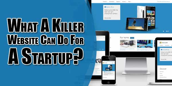 What-A-Killer-Website-Can-Do-For-A-Startup