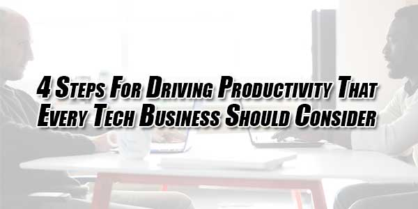 4-Steps-For-Driving-Productivity-That-Every-Tech-Business-Should-Consider