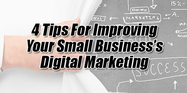 4-Tips-For-Improving-Your-Small-Business's-Digital-Marketing