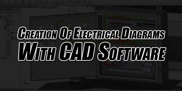 Creation-Of-Electrical-Diagrams-With-CAD-Software