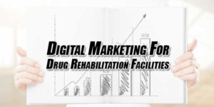 Digital-Marketing-For-Drug-Rehabilitation-Facilities