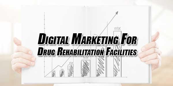 Digital-Marketing-For-Drug-Rehabilitation-Facilities