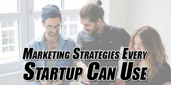 Marketing-Strategies-Every-Startup-Can-Use
