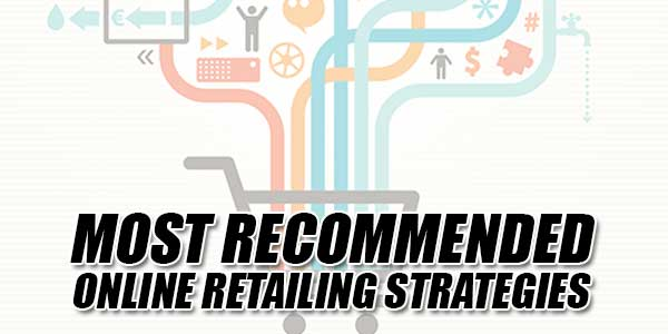 Most-Recommended-Online-Retailing-Strategies
