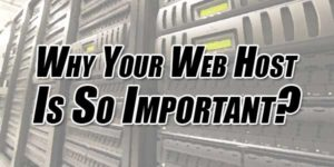 Why-Your-Web-Host-Is-So-Important