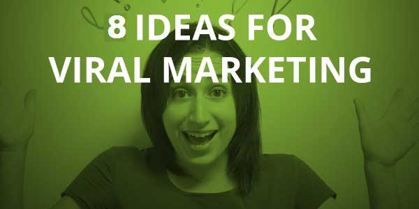 8-Ideas-For-Viral-Marketing