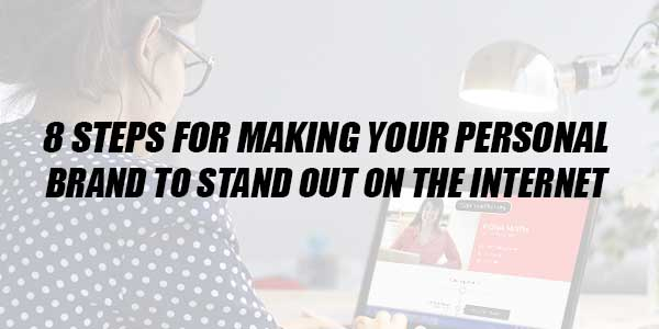 8-Steps-For-Making-Your-Personal-Brand-To-Stand-Out-On-The-Internet