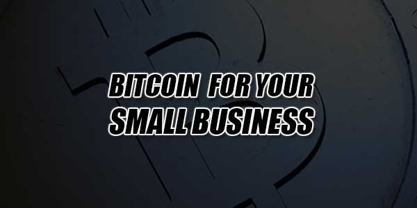Bitcoin-For-Your-Small-Business