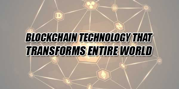 Blockchain-Technology-That-Transforms-Entire-World