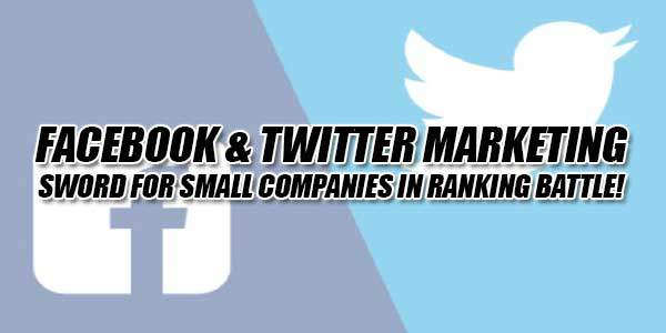 Facebook-&-Twitter-Marketing---Sword-For-Small-Companies-In-Ranking-Battle!