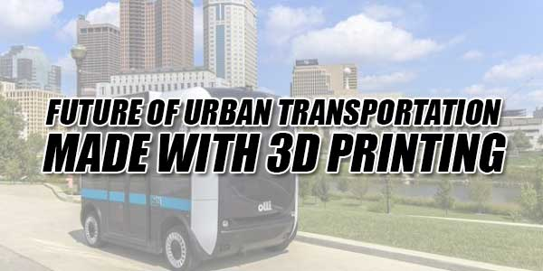 Future-Of-Urban-Transportation-Made-With-3D-Printing