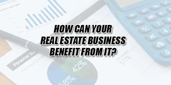 How-Can-Your-Real-Estate-Business-Benefit-From-It
