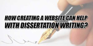 How-Creating-A-Website-Can-Help-With-Dissertation-Writing