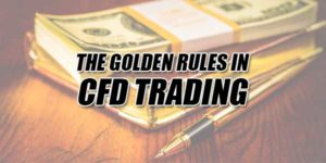 The-Golden-Rules-In-CFD-Trading