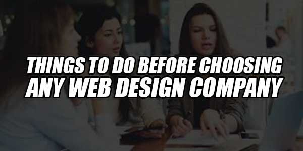 Things-To-Do-Before-Choosing-Any-Web-Design-Company-